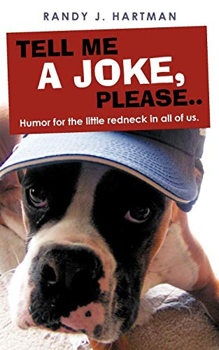 9781440121456: Tell Me a Joke, Please..: Humor for the Little Redneck in All of Us.