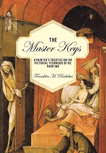 9781440121975: The Master Keys: A Painter's Treatise on the Pictorial Technique of Oil Painting