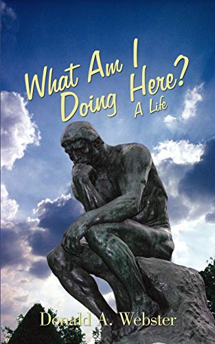 9781440122002: What Am I Doing Here?: A Life