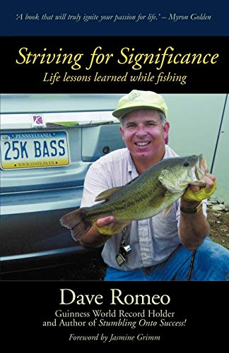 Striving for Significance: Life lessons learned while fishing: Romeo, Dave