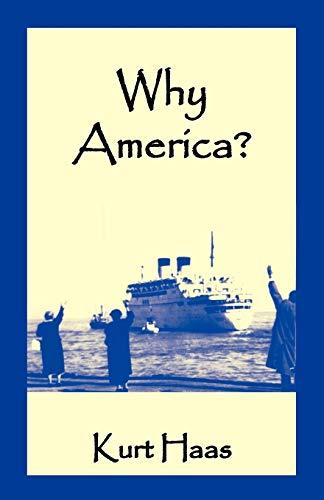 Why America? (Paperback): Kurt Haas