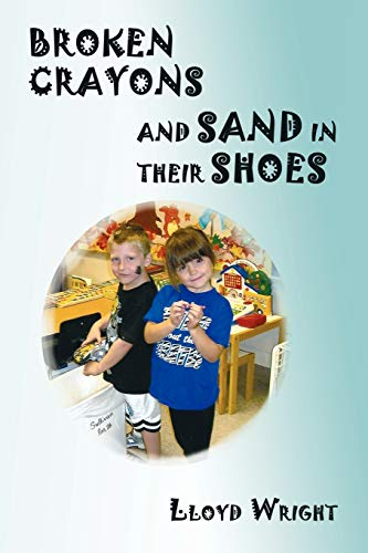9781440123313: Broken Crayons And Sand In Their Shoes