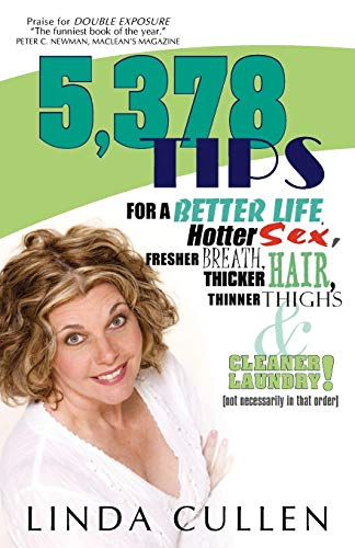 9781440123429: 5,378 Tips For A Better Life, Hotter Sex, Fresher Breath, Thicker Hair, Thinner Thighs And Cleaner Laundry! (Not Necessarily In That Order)