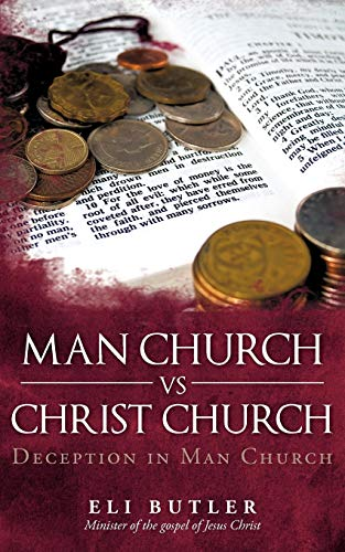 9781440123726: Man Church vs Christ Church: Deception in man church.