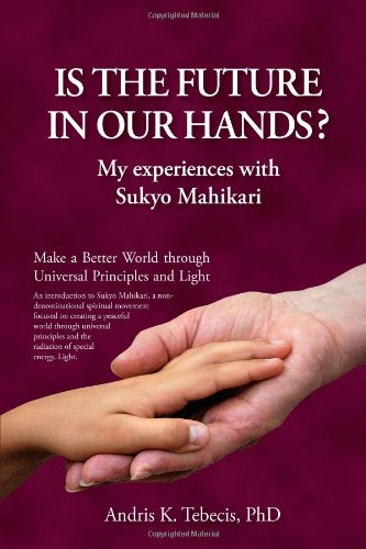 9781440124266: Is the Future in Our Hands?: My Experiences with Sukyo Mahikari