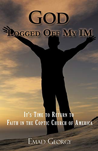 God Logged Off My Im: It's Time: Emad Georgy