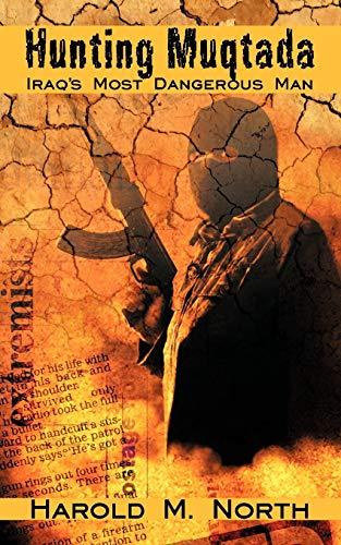 9781440124631: Hunting Muqtada: Iraq's Most Dangerous Man