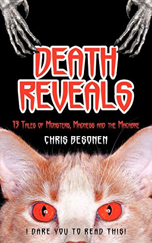 Death Reveals: 13 Tales Of Monsters, Madness And The Macabre