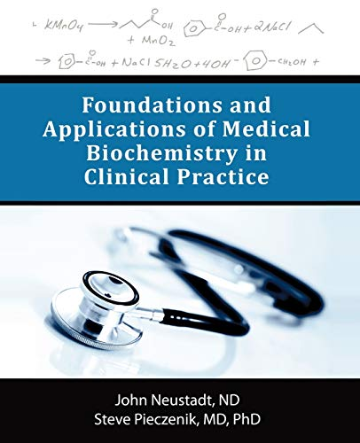 Foundations and Applications of Medical Biochemistry in: Pieczenik MD PhD,