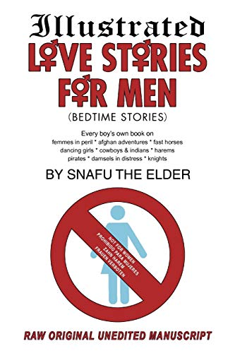 Illustrated Love Stories for Men (Bedtime Stories): Every Boys Own Book On: Haremsfemmes in Peril ...