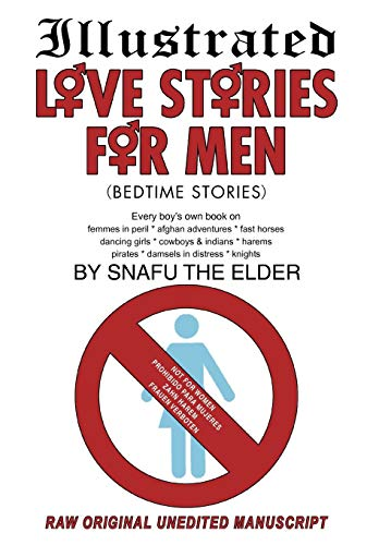 9781440126420: Illustrated Love Stories for Men (Bedtime Stories): Every Boy's Own Book On: Harems*femmes in Peril Afghan Adventures* Fast Horses Dancing Girls*cowbo