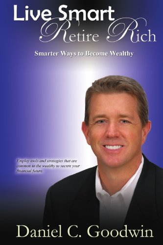 9781440127304: Live Smart-Retire Rich: Smarter Ways to Become Wealthy