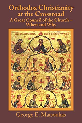 9781440128493: Orthodox Christianity At The Crossroad: A Great Council Of The Church ? When And Why