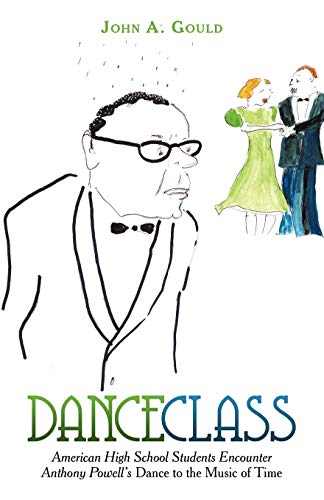 9781440129032: Dance Class: American High School Students Encounter Anthony Powell's Dance to the Music of Time