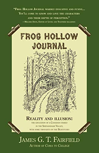 Frog Hollow Journal: Reality And Illusion: The Education Of A Canadian Family In The Shenandoah ...