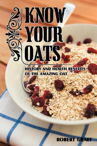 9781440129476: KNOW YOUR OATS: History, lore, health benefits and recipes