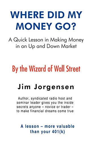 9781440130472: Where Did My Money Go?: A Quick Lesson In Making Money In An Up And Down Market