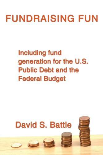 Fundraising Fun: Including fund generation for the U.S. Public Debt and the Federal Budget: Battle,...