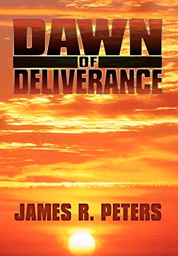 Dawn of Deliverance: James R. Peters
