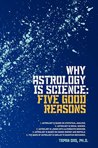 9781440133718: Why Astrology is Science: Five Good Reasons