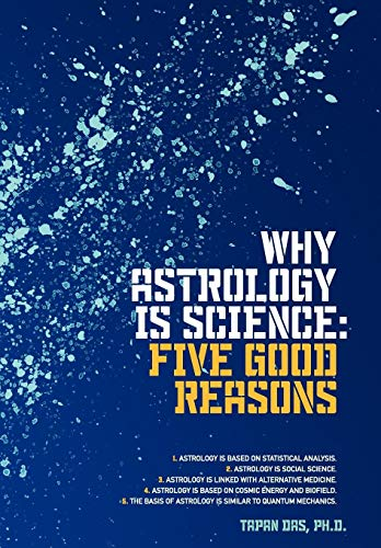 9781440133732: Why Astrology is Science: Five Good Reasons
