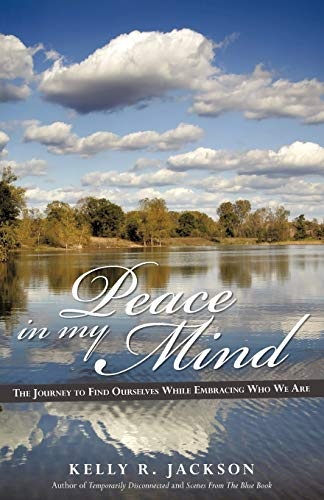 9781440134265: Peace In My Mind: The Journey To Find Ourselves While Embracing Who We Are