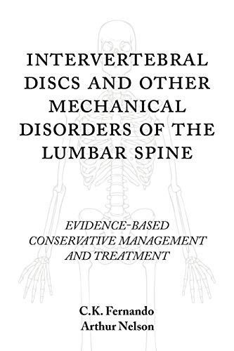 Intervertebral Discs and Other Mechanical Disorders of: C K Fernando