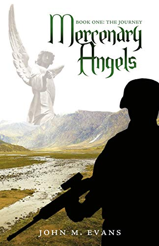 9781440135347: Mercenary Angels: Book One: The Journey