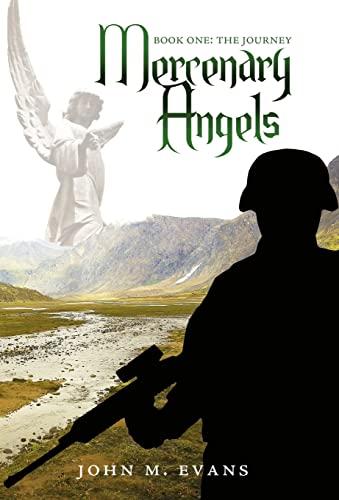 9781440135354: Mercenary Angels: Book One: The Journey