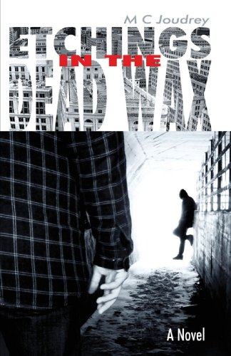 Etchings in the Dead Wax: A Novel: Joudrey, M.C.