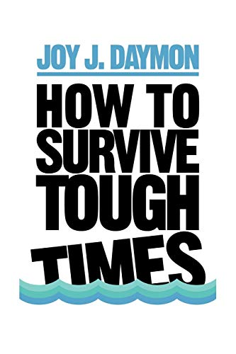 9781440137440: How to Survive Tough Times