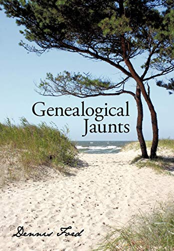 Genealogical Jaunts: Travels in Family History: Dennis Ford
