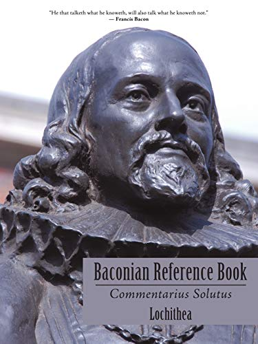 Baconian Reference Book: Commentarius Solutus: Lochithea,