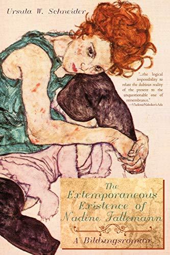 The extemporaneous Existence of Nadine Tallemann: A Bildungsroman: Schneider, Ursula W.