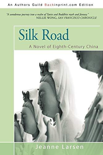 9781440138881: Silk Road: A Novel of Eighth-Century China