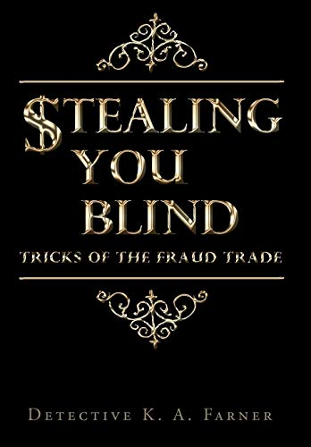 9781440139529: STEALING YOU BLIND: Tricks of the Fraud Trade