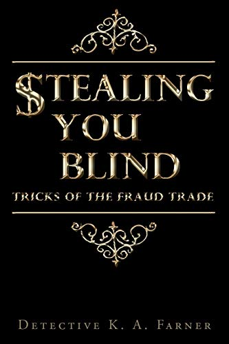 9781440139536: STEALING YOU BLIND: Tricks of the Fraud Trade