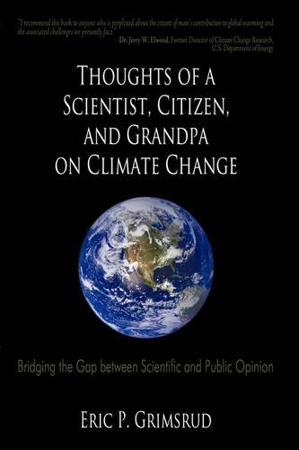 Thoughts of a Scientist, Citizen, and Grandpa: Grimsrud, Eric P.
