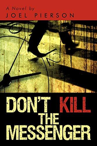 9781440139765: Don't Kill the Messenger: A Novel