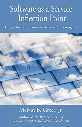 9781440141966: Software as a Service Inflection Point: Using Cloud Computing to Achieve Business Agility