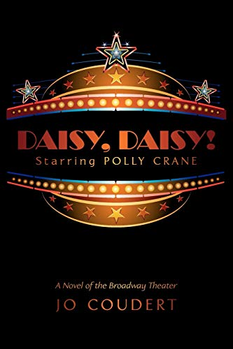 Daisy, Daisy!: A Novel of the Broadway: Coudert, Jo