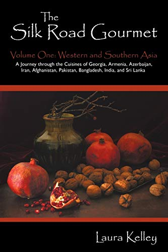 9781440143052: 1: The Silk Road Gourmet: Volume One: Western and Southern Asia