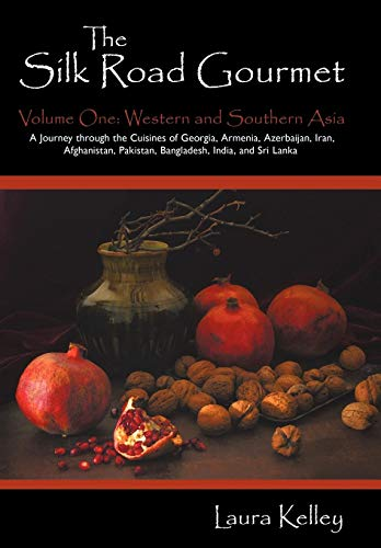 9781440143076: The Silk Road Gourmet: Volume One: Western and Southern Asia
