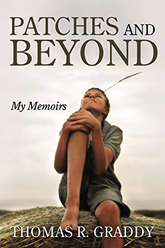 Patches and Beyond: My Memoirs: Thomas R. Graddy