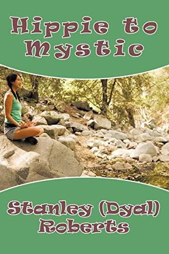 9781440145049: Hippie to Mystic