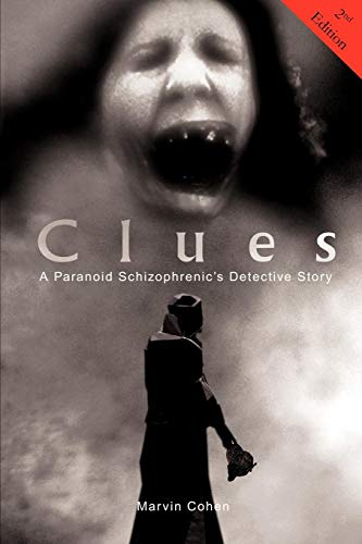 9781440145988: Clues - A Paranoid Schizophrenic's Detective Story (2nd Edition)