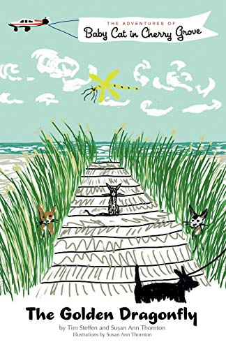 9781440148040: The Golden Dragonfly: The Adventures of Baby Cat in Cherry Grove