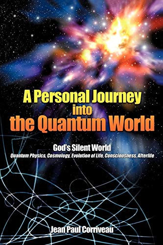 9781440148255: A Personal Journey into the Quantum World: God's Silent World