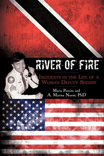 9781440148408: River of Fire: Incidents in the Life of a Woman Deputy Sheriff