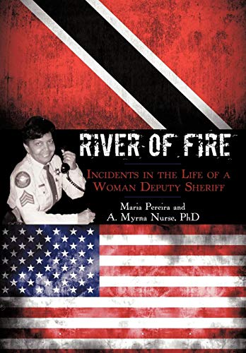 9781440148415: River of Fire: Incidents in the Life of a Woman Deputy Sheriff